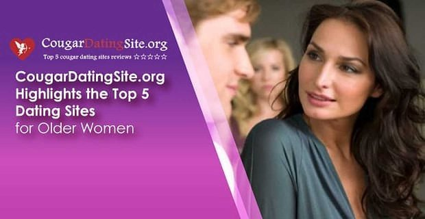 CougarDatingSite.org: A Reviews Website Highlights the Top 5 Dating Sites for Older Women