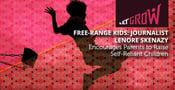 Free-Range Kids: Journalist Lenore Skenazy Encourages Parents to Raise Self-Reliant Children