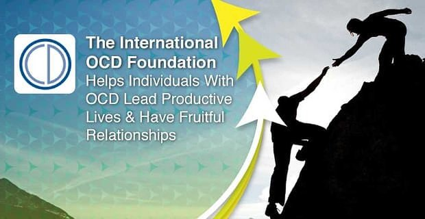 The International Ocd Foundation Helps People Have Fruitful Relationships
