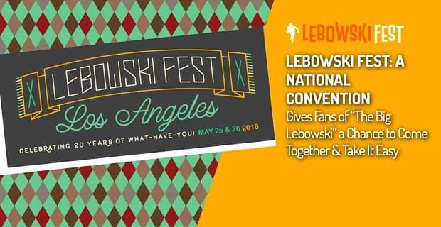 Lebowski Fest Gives Fans A Chance To Come Together