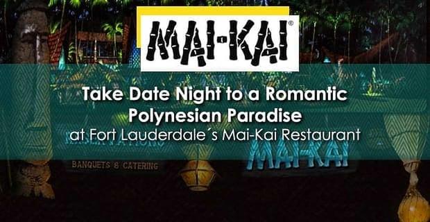 Mai Kai A Romantic Polynesian Restaurant For Daters
