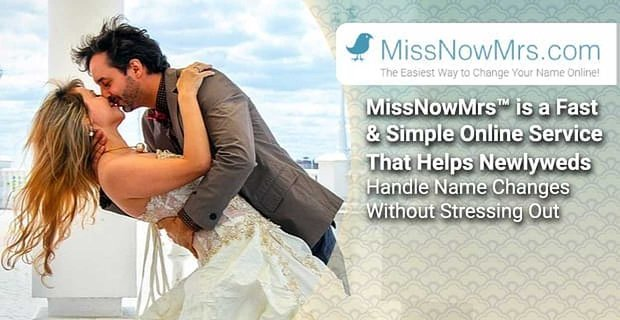 Miss Now Mrs Online Service Helps Newlyweds Handle Name Changes
