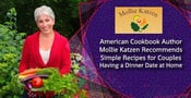 American Cookbook Author Mollie Katzen Recommends Simple Recipes for Couples Having a Dinner Date at Home
