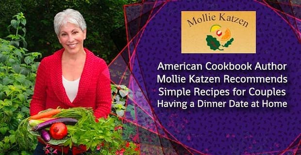 Author Mollie Katzen Recommends Simple Recipes For Dinner Dates At Home