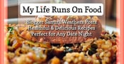 My Life Runs on Food: Blogger Sanura Weathers Posts Healthful & Delicious Recipes Perfect for Any Date Night