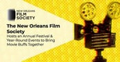 The New Orleans Film Society Hosts an Annual Festival & Year-Round Events to Bring Movie Buffs Together