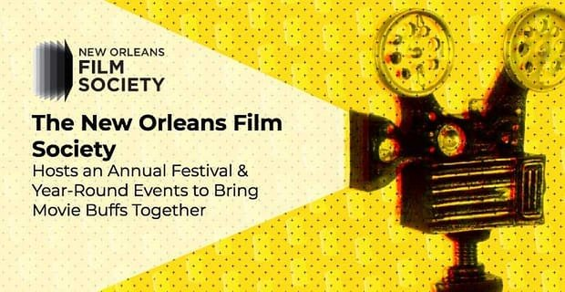 The New Orleans Film Society Brings Movie Buffs Together