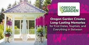 Oregon Garden Creates Long-Lasting Memories for First Dates, Nuptials, and Everything in Between