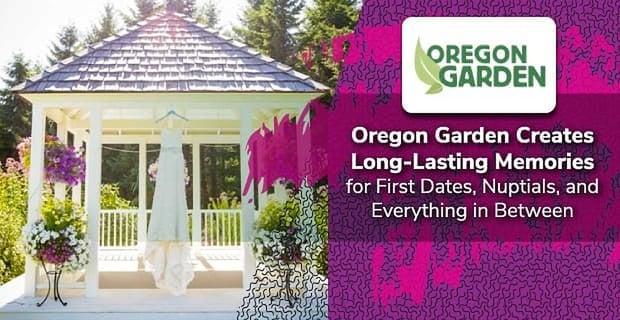 Oregon Garden Creates Long Lasting Memories For Couples
