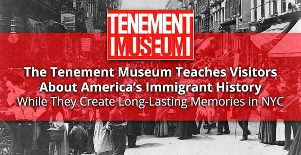 Tenement Museum Teaches Visitors About Americas Immigrant History