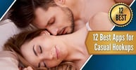12 Best Apps for Casual Hookups (Available on iPhone & Android)