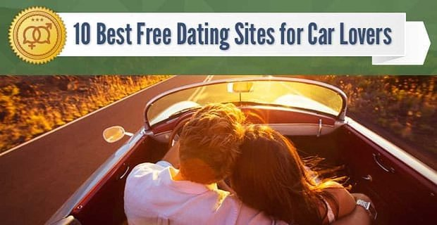 10 Best Free Dating Sites for Car Lovers (2020)