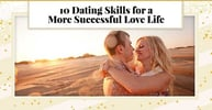 10 Dating Skills for a More Successful Love Life