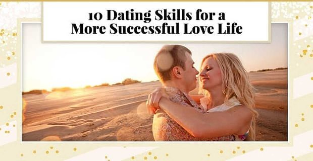 Dating Skills For A Successful Love Life