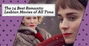 The 14 Best Romantic Lesbian Movies of All Time