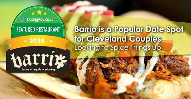 Barrio A Popular Date Spot To Spice Things Up