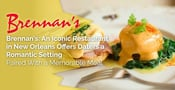 Brennan's: An Iconic Restaurant in New Orleans Offers Daters a Romantic Setting Paired With a Memorable Meal
