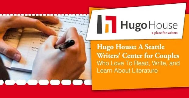 Hugo House: A Seattle Writers' Center for Couples Who Love To Read, Write, and Learn About Literature