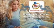 Kherson Girls is a Popular Ukraine Marriage Agency That Introduces Relationship-Minded Singles Around the World