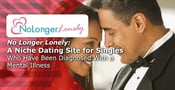 No Longer Lonely: A Niche Dating Site for Singles Who Have Been Diagnosed With a Mental Illness