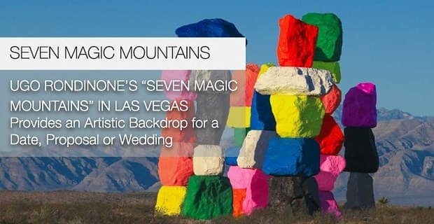"""Ugo Rondinone's """"Seven Magic Mountains"""" in Las Vegas Provides an Artistic Backdrop for a Date, Proposal or Wedding"""