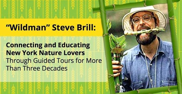 """Wildman"" Steve Brill: Connecting and Educating New York Nature Lovers Through Guided Tours for More Than Three Decades"