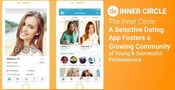The Inner Circle: A Selective Dating App Fosters a Growing Community of Young & Successful Professionals