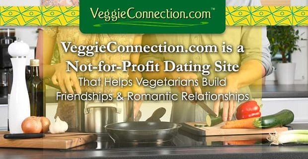 Veggie Connection Helps Vegetarians Build Friendships And Relationships