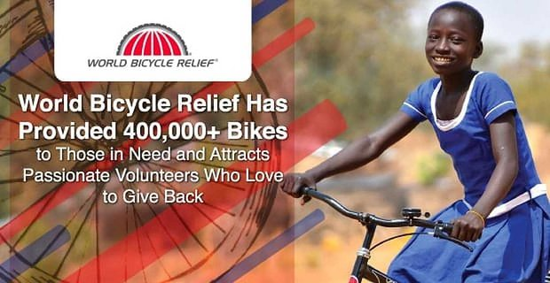World Bicycle Relief Gives Back And Attracts Passionate Volunteers