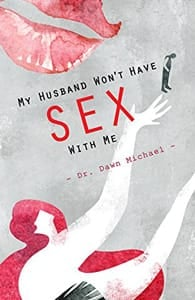 "Cover of ""My Husband Won't Have Sex With Me"""
