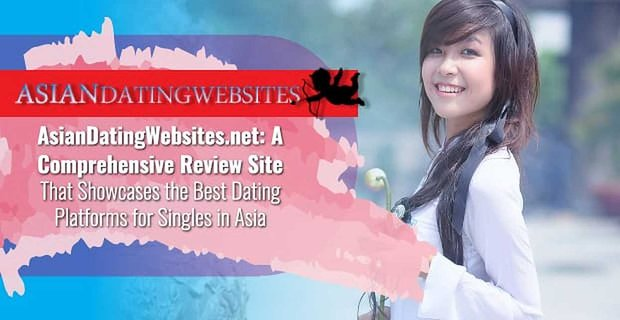 Asian Dating Websites Reviews Best Dating Platforms In Asia