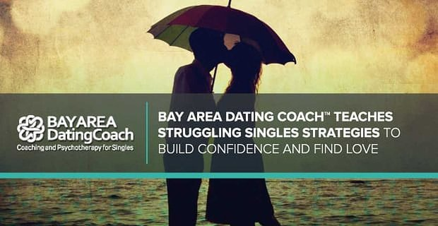 Bay Area Dating Coach™ Teaches Struggling Singles Strategies for Building Confidence and Finding Love