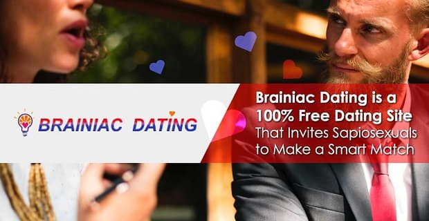 Brainiac Dating Is A Free Dating Site That Invites Sapiosexuals To Make A Smart Match