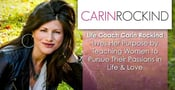 Life Coach Carin Rockind Lives Her Purpose by Teaching Women to Pursue Their Passions in Life & Love