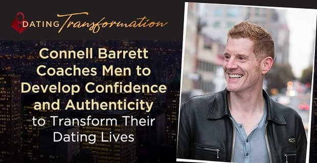 Connell Barrett Teaches Men Confidence And Authenticity