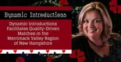 Dynamic Introductions Facilitates Quality-Driven Matches in the Merrimack Valley Region of New Hampshire