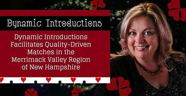 Dynamic Introductions Facilitates Quality Matches In New Hampshire