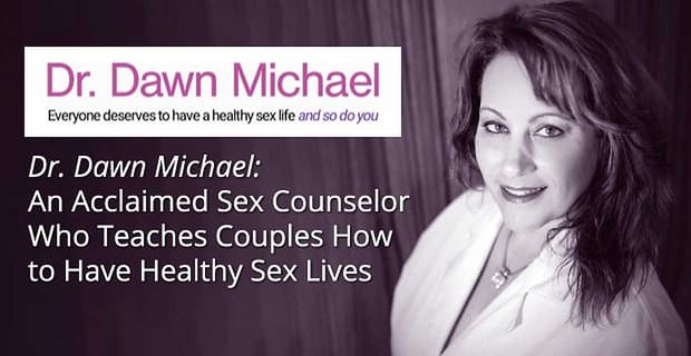 Dr Dawn Michael Teaches Couples How To Have Healthy Sex Lives