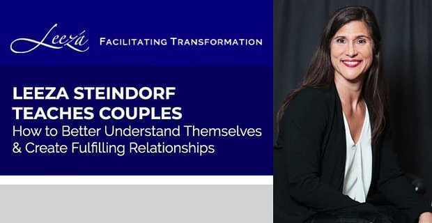 Leeza Steindorf Teaches Couples How To Create Fulfilling Relationships