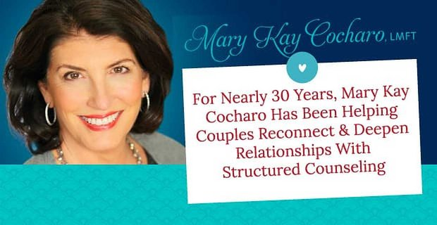 Mary Kay Cocharo Helps Couples Deepen Their Connection