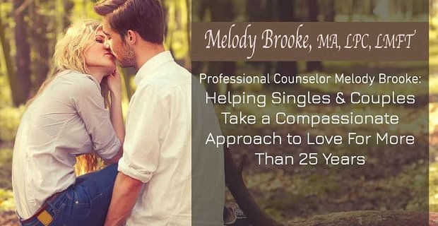 Melody Brooke Helps Couples Take A Compassionate Approach To Love