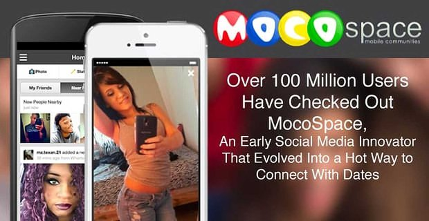 Over 100 Million Users Have Checked Out MocoSpace, An Early Social Media Innovator That Evolved Into a Hot Way to Connect With Dates