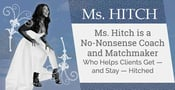 Ms. Hitch is a No-Nonsense Coach and Matchmaker Who Helps Clients Get — and Stay — Hitched