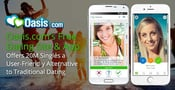 Oasis.com's Free Dating Site & App Offers 20M Singles a User-Friendly Alternative to Traditional Dating