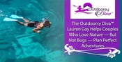 The Outdoorsy Diva™ Lauren Gay Helps Couples Who Love Nature — But Not Bugs — Plan Perfect Adventures