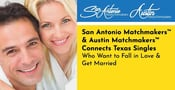 San Antonio Matchmakers™ & Austin Matchmakers™ Connects Texas Singles Who Want to Fall in Love & Get Married