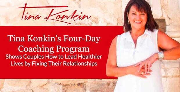 Tina Konkin Shows Couples How To Have Healthier Relationships