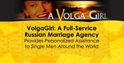 VolgaGirl: A Full-Service Russian Marriage Agency Provides Personalized Assistance to Single Men Around the World