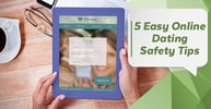5 Easy Online Dating Safety Tips