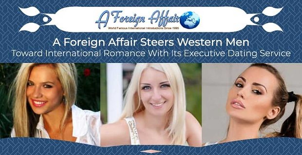 A Foreign Affair Steers Western Men Toward International Romance With Its Executive Dating Service